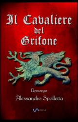 """Intervista ad Alessandro Spalletta, autore de """"Il Cavaliere del  Grifone"""""""