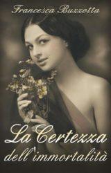 """Intervista a Francesca Buzzotta, autrice de """"La Certezza dell'immortalità"""""""