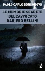 """Intervista a Paolo Carlo Borgonovo, autore de """"Le memorie segrete dell'Avvocato Raniero Bellini"""""""