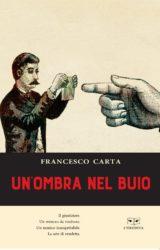 "Intervista a Francesco Carta, autore de ""Un'ombra nel buio"""
