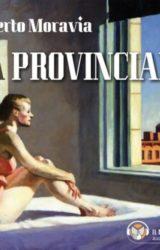 La Provinciale [Audiolibro] | Alberto Moravia