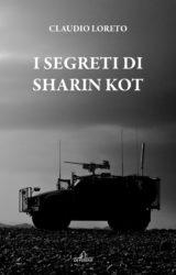 """Intervista a Claudio Loreto, autore de """"I segreti di Sharin Kot"""""""