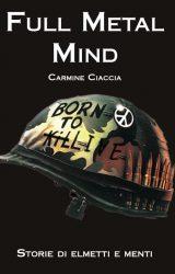 "Intervista a Carmine Ciaccia, autore de ""Full Metal Mind – Storie di elementi e menti"""