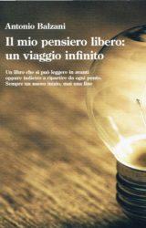 """Intervista ad Antonio Balzani, autore de """"Il mio pensiero libero. Un viaggio infinito"""""""
