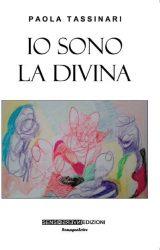 """Intervista a Paola Tassinari, autrice de """"Io sono la divina"""""""