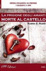 """Intervista a Rubina E. Rossi, autrice de """"La prigione degli amanti. Morte al castello"""""""