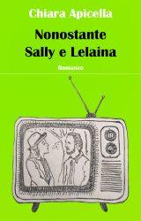 """Intervista a Chiara Apicella, autrice de """"Nonostante Sally e Lelaina"""""""