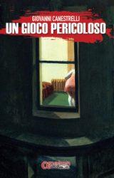Un gioco pericoloso | Giovanni Canestrelli