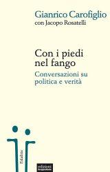 Con i piedi nel fango | Gianrico Carofiglio e Jacopo Rosatelli