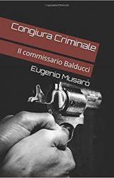 """Intervista a Eugenio Musarò, autore de """"Congiura Criminale"""""""