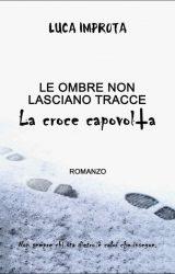 """Intervista a Luca Improta, autore de """"Le ombre non lasciano tracce. La croce capovolta"""""""