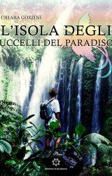 """Intervista a Chiara Gozzini, autrice de """"L'isola degli uccelli del Paradiso"""""""