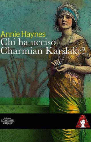 Chi ha ucciso Charmian Karslake? | Annie Haynes