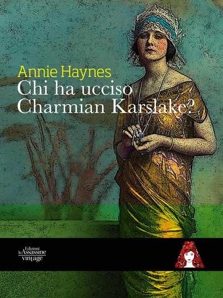 Annie Haynes recensione di Chi ha ucciso Charmian Karslake?