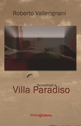 Bentornati a Villa Paradiso | Roberto Vallerignani