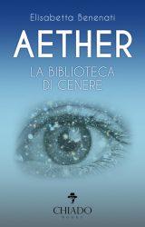 "Intervista a Elisabetta Benenati, autrice de ""Aether. La biblioteca di cenere"""
