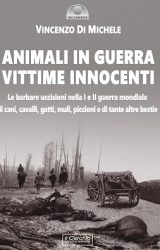 """Intervista a Vincenzo Di Michele, autore de """"Animali in guerra vittime innocenti"""""""