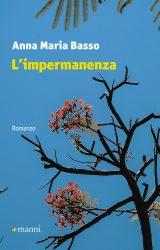 """Intervista ad Anna Maria Basso, autrice de """"L'impermanenza"""""""