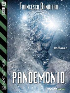 """Intervista a Francesca Bandiera, autrice de """"Pandemonio"""""""