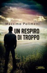 """Intervista a Massimo Polimeni, autore de """"Un respiro di troppo"""""""