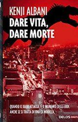 """Intervista a Kenji Albani autore de """"Dare vita, dare morte"""""""
