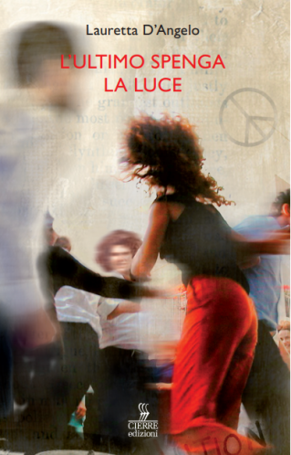 L'ultimo spenga la luce | Lauretta D'Angelo