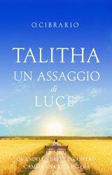 """Intervista a O. Cibrario, autore de """"Talitha un assaggio di Luce"""""""