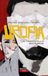 """Intervista a Pietro Bargagli Stoffi, autore de """"Uropia, il protocollo Maynards"""""""