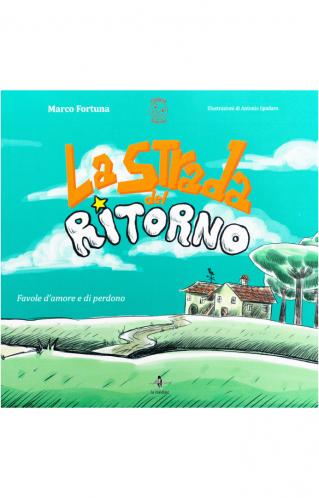 """Intervista a Marco Fortuna, autore de """"La strada del ritorno – favole d'amore e di perdono"""""""