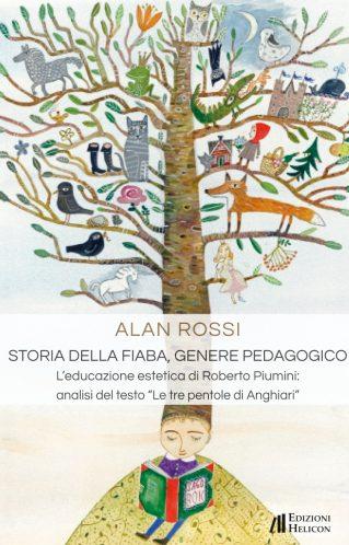 """Intervista ad Alan Rossi, autore de """"Storia della fiaba genere pedagogico – L'educazione estetica di Roberto Piumini"""""""