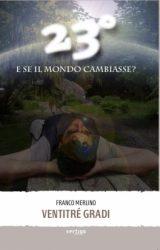 """Intervista a Franco Merlino, autore de """"Ventitrè Gradi (23°)"""""""