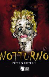 """Intervista a Pietro Rotelli, autore de """"Notturno"""""""