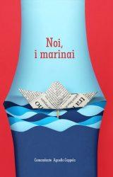 """Intervista ad Agnello Coppola, autore de """"Noi, i marinai"""""""