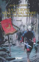 """Intervista a Ivan La Cioppa, autore de """"La legione venuta dal mare"""""""