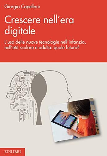 Crescere nell'era digitale | Giorgio Capellani