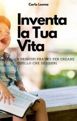 """Intervista a Carlo Lesma, autore de """"Inventa la tua vita"""""""