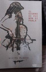 """Intervista a Nikita Placco,  autore de """"Il giorno di cui non si parla """""""