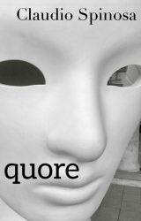 """Intervista a Claudio Spinosa, autore de """"Quore"""""""