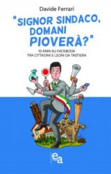 """Intervista a Davide Ferrari, autore de """"Signor Sindaco, domani pioverà?"""""""