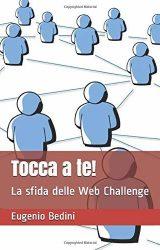 """Intervista a Eugenio Bedini, autore de """"Tocca a te! La sfida delle web challenge"""""""