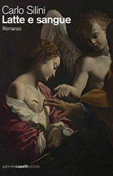 Latte e sangue | Carlo Silini