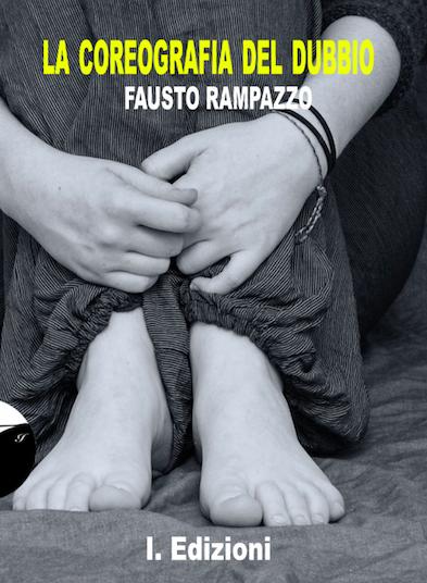 La coreografia del dubbio | Fausto Rampazzo
