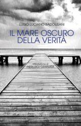 Il mare oscuro della verità | Luisio Luciano Badolisani
