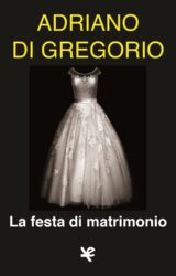 La festa di matrimonio | Adriano Di Gregorio