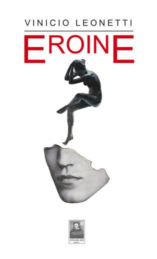Eroine | Vinicio Leonetti