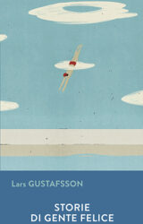 Storie di gente felice | Lars Gustafsson