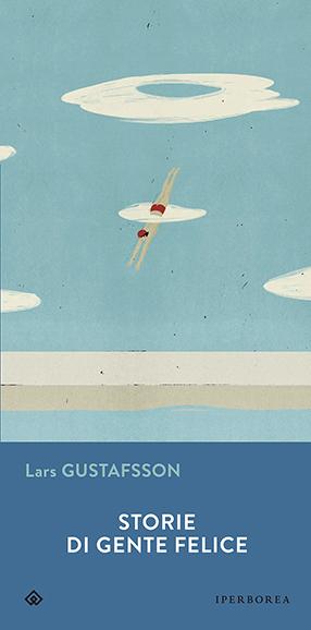 recensione Storie di gente felice | Lars Gustafsson