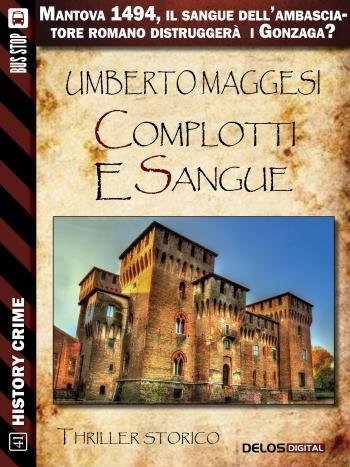 Complotti e sangue | Umberto Maggesi