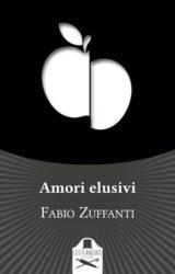 Amori elusivi | Fabio Zuffanti