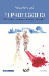 Ti proteggo io | Alessandro Lucà